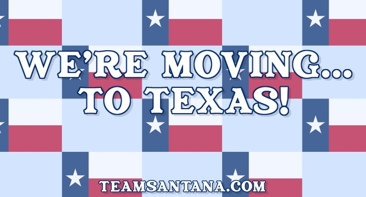 We're Moving to Texas!